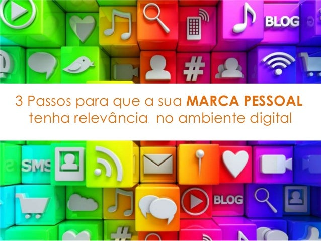 3 Passos para que a sua MARCA PESSOAL tenha relevância no ambiente digital