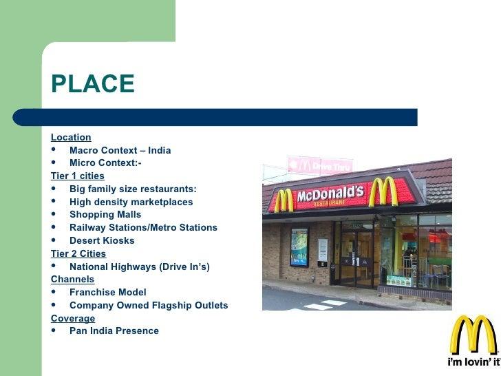 PLACE <ul><li>Location   </li></ul><ul><li>Macro Context – India </li></ul><ul><li>Micro Context:- </li></ul><ul><li>Tier ...