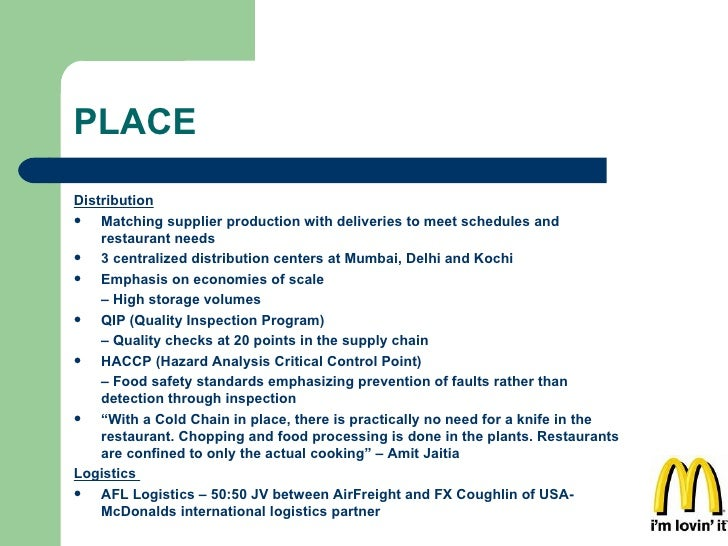 PLACE <ul><li>Distribution </li></ul><ul><li>Matching supplier production with deliveries to meet schedules and restaurant...