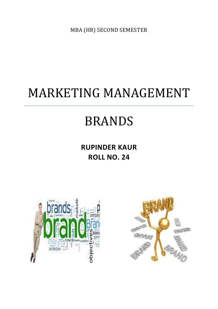MBA (HR) SECOND SEMESTERMARKETING MANAGEMENT         BRANDS        RUPINDER KAUR          ROLL NO. 24