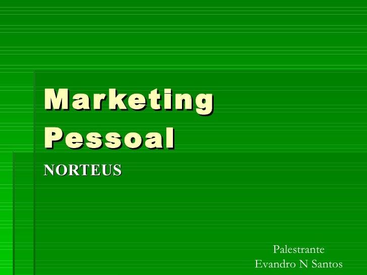 Marketing Pessoal NORTEUS Palestrante Evandro N Santos