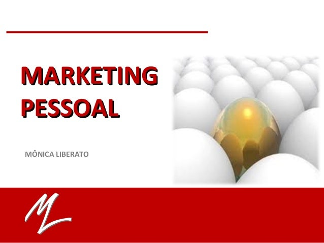 MARKETINGMARKETING PESSOALPESSOAL MÔNICA LIBERATO