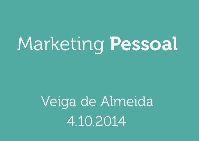 Marketing Pessoal  4.10.2014  Veiga de Almeida