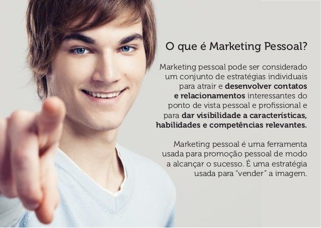 O que é Marketing Pessoal?  Marketing pessoal pode ser considerado um conjunto de estratégias individuais para atrair e de...