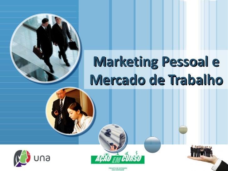 Marketing Pessoal e                       Mercado de Trabalho  LOGOwww.themegallery.com