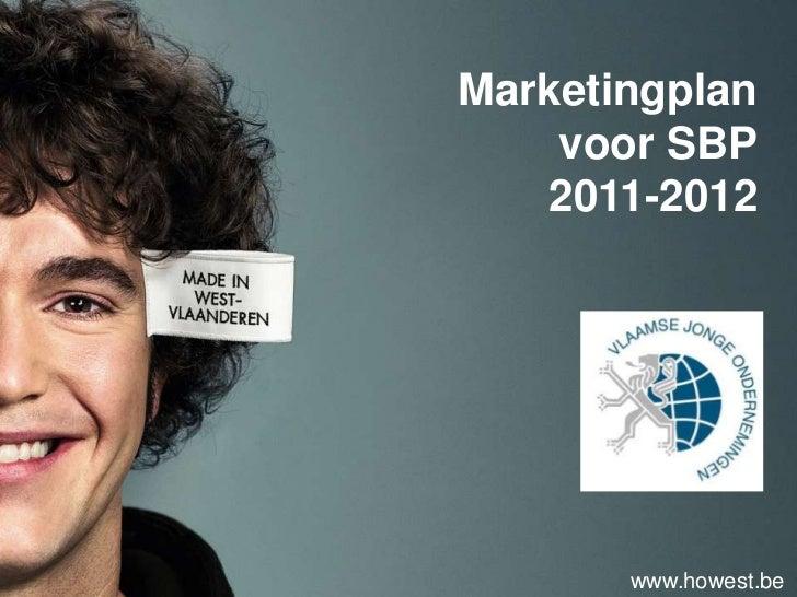 Marketingplan    voor SBP   2011-2012       www.howest.be