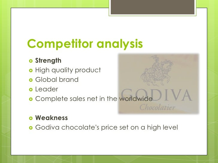 godiva strengths and weaknesses Read godiva europe free essay and over 88,000 other research documents godiva europe overview in 1974, godiva was acquired by.