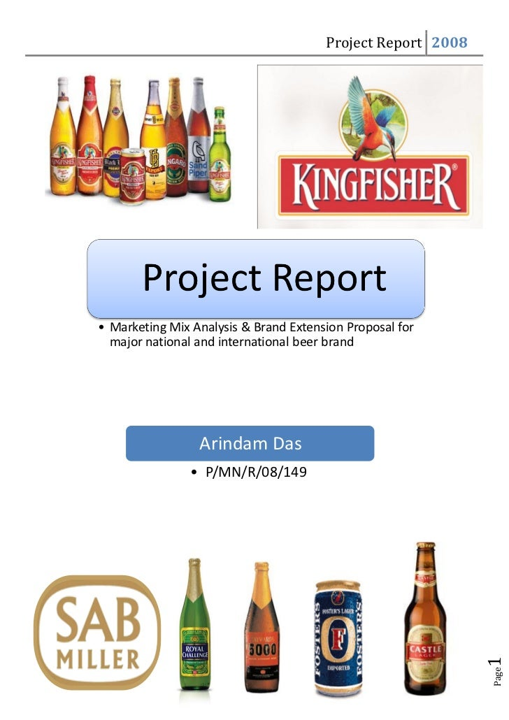 Project Report 2008     • Marketing Mix Analysis & Brand Extension Proposal for   major national and international beer br...
