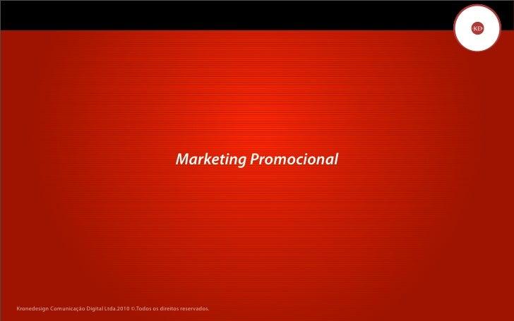 Marketing Promocional     Kronedesign Comunicação DigitalDigital Ltda.2010 ©.Todos os direitos reservados.        Kronedes...
