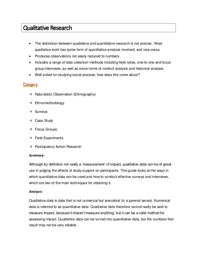 Qualitative Research  The distinction between qualitative and quantitative research is not precise. Most qualitative work...