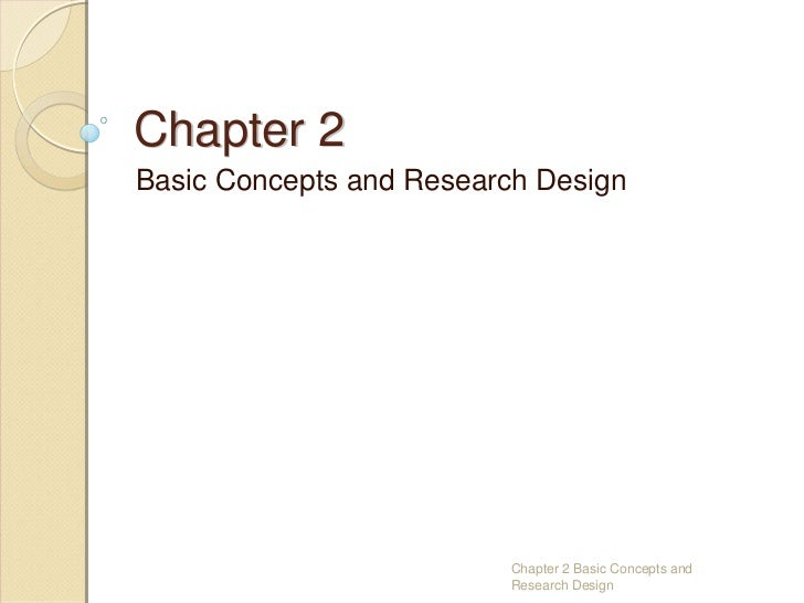 Chapter 2Basic Concepts and Research Design                         Chapter 2 Basic Concepts and                         R...