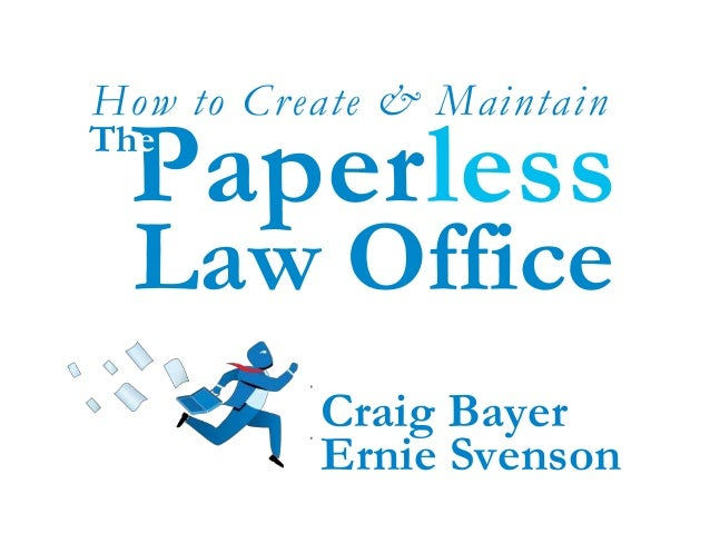 Ernie Svenson Paperless Law Office The How to Create & Maintain Craig Bayer