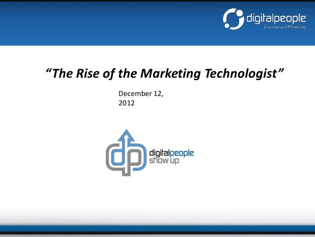 """""""The Rise of the Marketing Technologist""""            December 12,            2012"""
