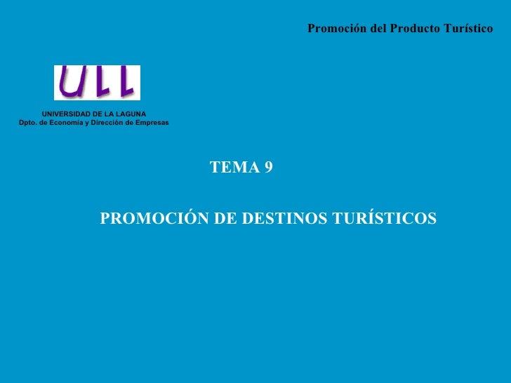 Promoción del Producto Turístico            UNIVERSIDAD DE LA LAGUNA Dpto. de Economía y Dirección de Empresas            ...