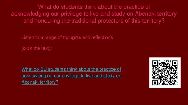 What do students think about the practice of acknowledging our privilege to live and study on Abenaki territory and honour...
