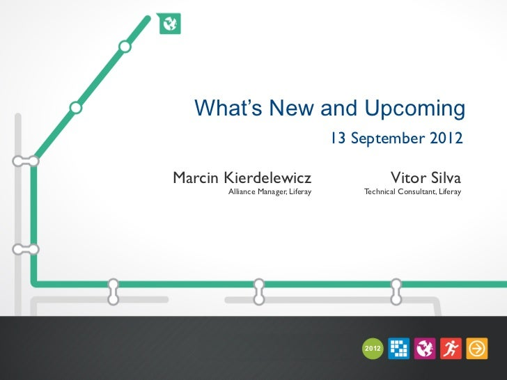 What's New and Upcoming                                       13 September 2012Marcin Kierdelewicz                      ...