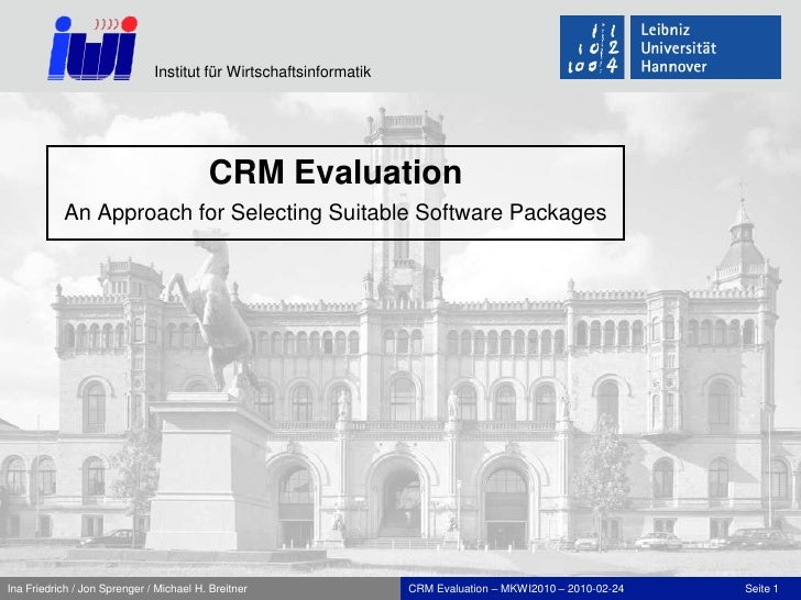CRM EvaluationAn Approach forSelectingSuitable Software Packages<br />CRM Evaluation – MKWI2010 – 2010-02-24<br />