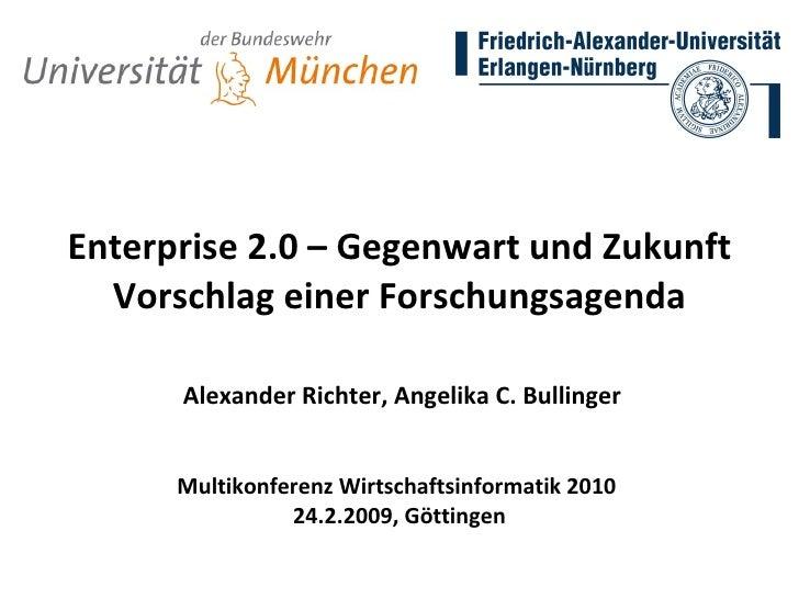 Enterprise 2.0 – Gegenwart und Zukunft Vorschlag einer Forschungsagenda   Alexander Richter, Angelika C. Bullinger Multiko...