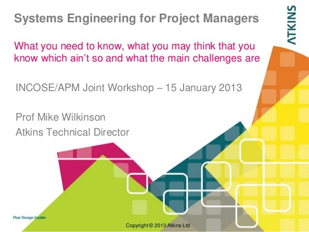 "Systems Engineering for Project ManagersWhat you need to know, what you may think that youknow which ain""t so and what the..."