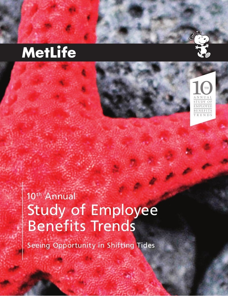 10 th AnnualStudy of EmployeeBenefits TrendsSeeing Opportunity in Shifting Tides