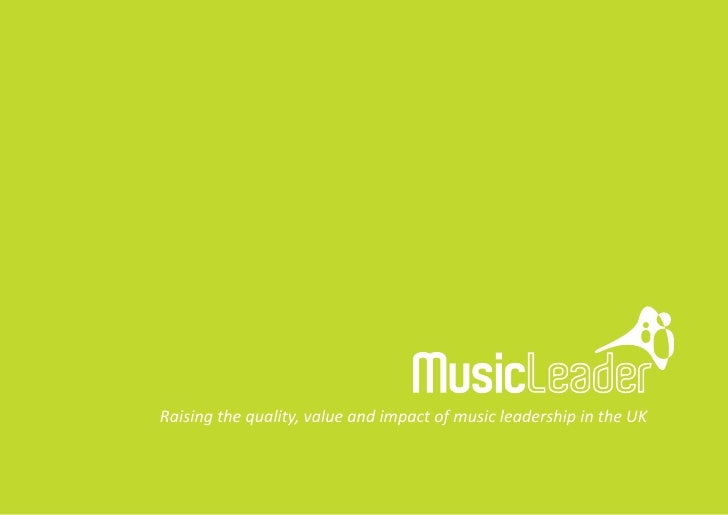 Raising the quality, value and impact of music leadership in the UK