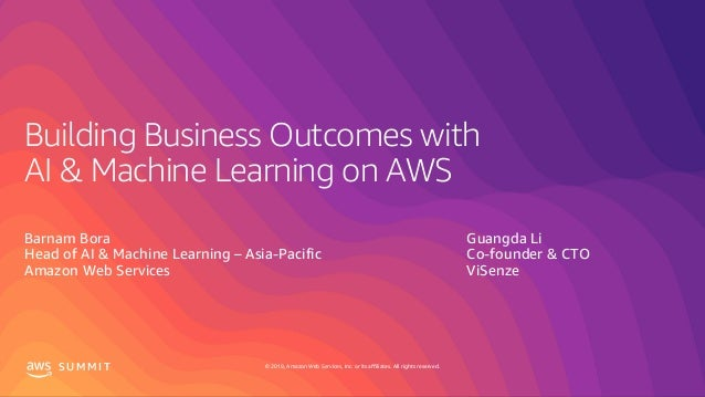 © 2019, Amazon Web Services, Inc. or its affiliates. All rights reserved.S U M M I T Building Business Outcomes with AI & ...