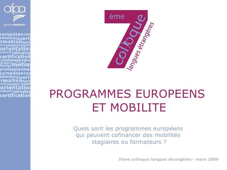 PROGRAMMES EUROPEENS  ET MOBILITE Quels sont les programmes européens  qui peuvent cofinancer des mobilités  stagiaires ou...