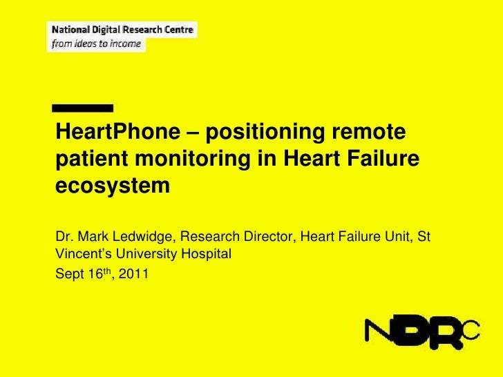 HeartPhone – positioning remote patient monitoring in Heart Failure ecosystem<br />Dr. Mark Ledwidge, Research Director, H...
