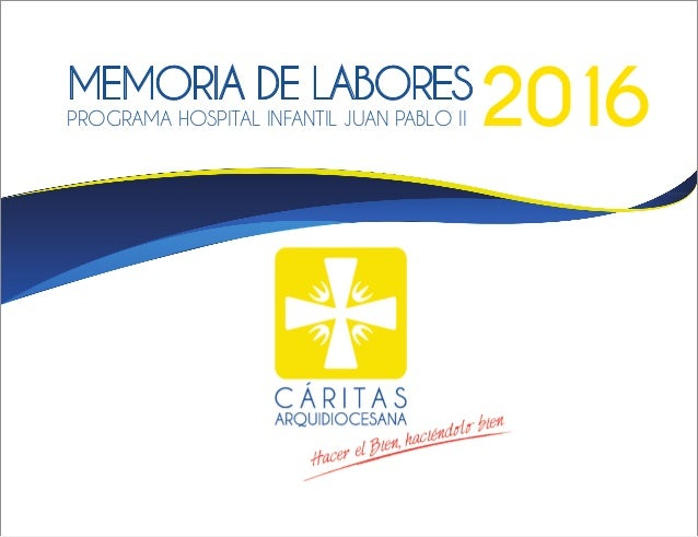 MEMORIA DE LABORES PROGRAMA HOSPITAL INFANTIL JUAN PABLO II 2016
