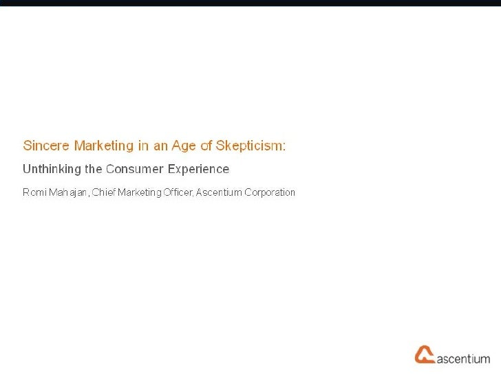Sincere Marketing in an Age of Skepticism: Unthinking the Consumer Experience