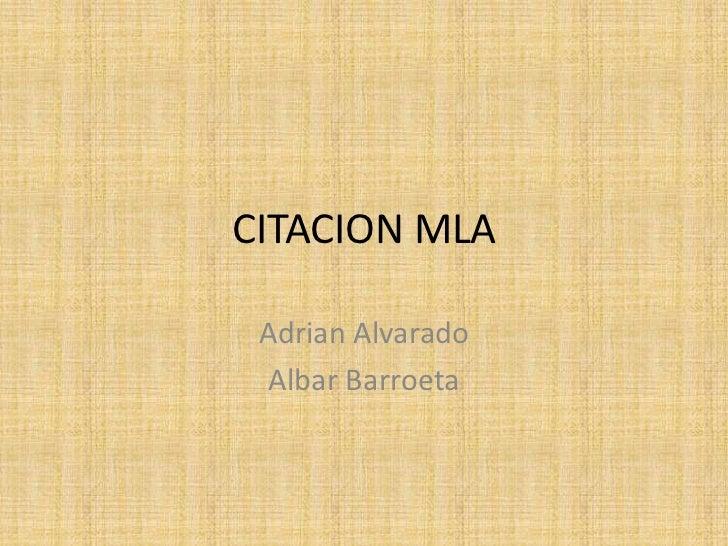 CITACION MLA<br />Adrian Alvarado<br />AlbarBarroeta<br />