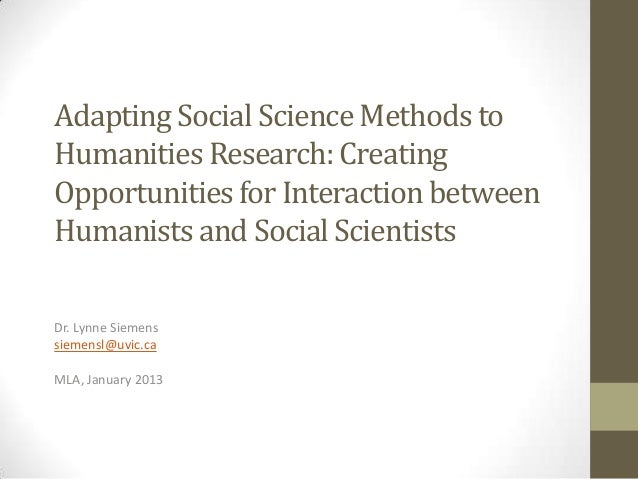 Adapting Social Science Methods toHumanities Research: CreatingOpportunities for Interaction betweenHumanists and Social S...