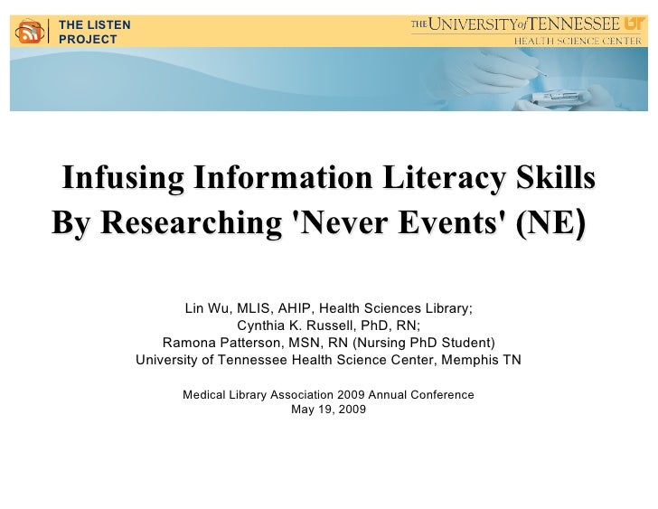 THE LISTEN PROJECT     Infusing Information Literacy Skills By Researching 'Never Events' (NE)                      Lin Wu...