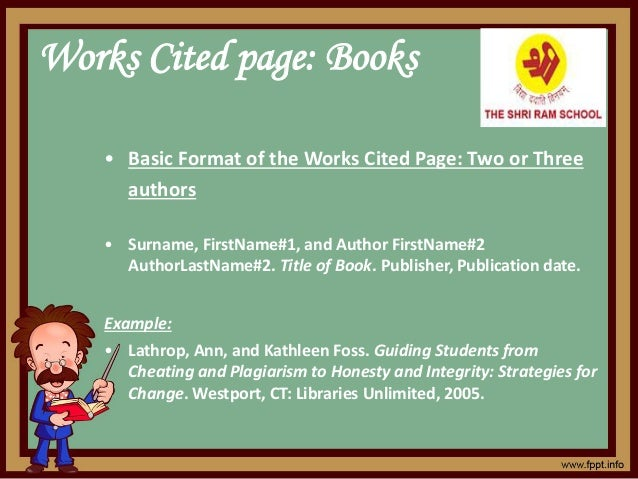 Works Cited page: Books • Basic Format of the Works Cited Page: Two or Three authors • Surname, FirstName#1, and Author Fi...