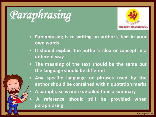Paraphrasing • Paraphrasing is re-writing an author's text in your own words • It should explain the author's idea or conc...