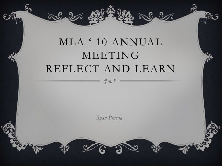 MLA ' 10 Annual MeetingReflect and Learn<br />Ryan Pineda<br />