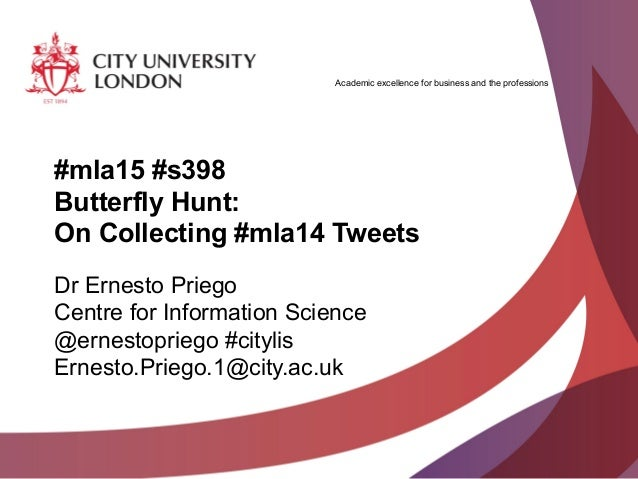 Academic excellence for business and the professions #mla15 #s398 Butterfly Hunt: On Collecting #mla14 Tweets Dr Ernesto P...