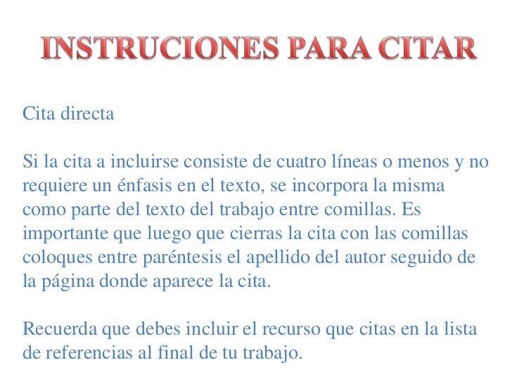 INSTRUCIONES PARA CITAR<br />Citadirecta<br />Si la cita a incluirseconsistede cuatrolíneas o menosy no requiere un énfasi...