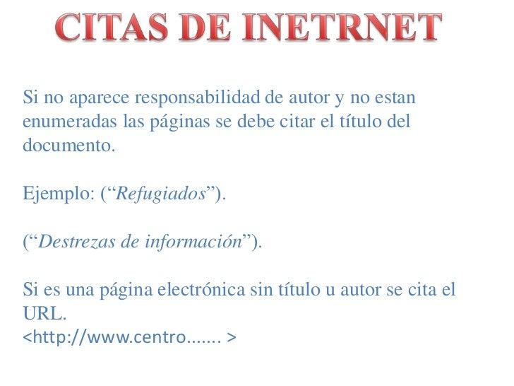 CITAS DE INETRNET<br />Si no apareceresponsabilidad de autory no estanenumeradaslaspáginas se debecitar el título del docu...