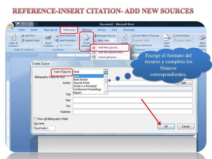 REFERENCE-INSERT CITATION- ADD NEW SOURCES<br />Escoge el formato del recurso y completa los blancoscorrespondientes.<br />