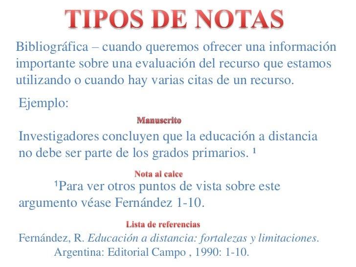 TIPOS DE NOTAS<br />Bibliográfica – cuandoqueremosofrecerunainformación importantesobreunaevaluación del recursoqueestamos...