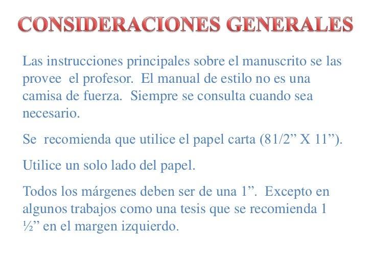 CONSIDERACIONES GENERALES<br />Las instrucciones principales sobre el manuscrito se las provee  el profesor.  El manual de...