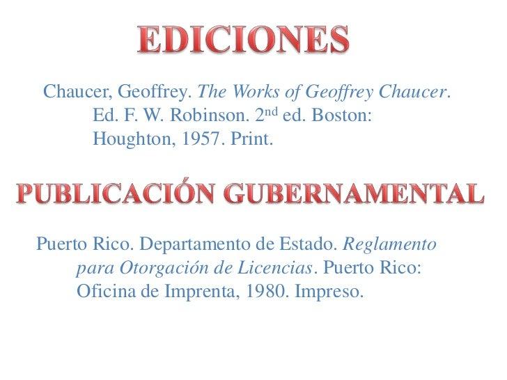 EDICIONES<br />Chaucer, Geoffrey. The Works of Geoffrey Chaucer.<br />          Ed. F. W. Robinson. 2nd ed. Boston:<br /> ...