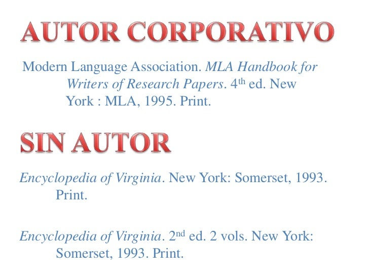 AUTOR CORPORATIVO<br />Modern Language Association. MLA Handbook for   Writers of Research Papers. 4th ed. New    York ...