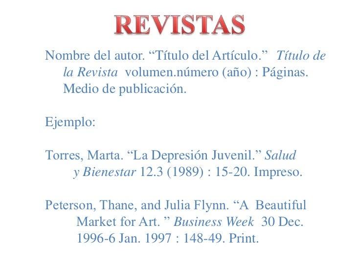 """REVISTAS<br />Nombre del autor. """"Título del Artículo."""" Título de la Revistavolumen.número (año) : Páginas. Medio de pub..."""