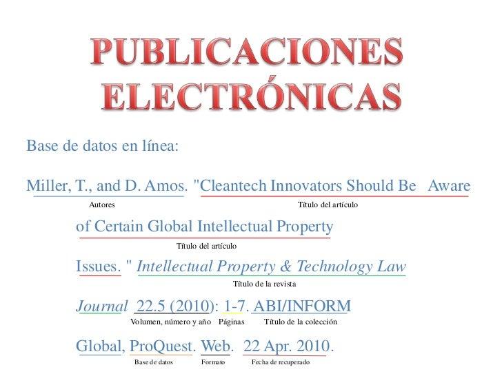"""PUBLICACIONES <br />ELECTRÓNICAS<br />Base de datos en línea:<br />Miller,T.,andD.Amos.""""Cleantech Innovators Should B..."""