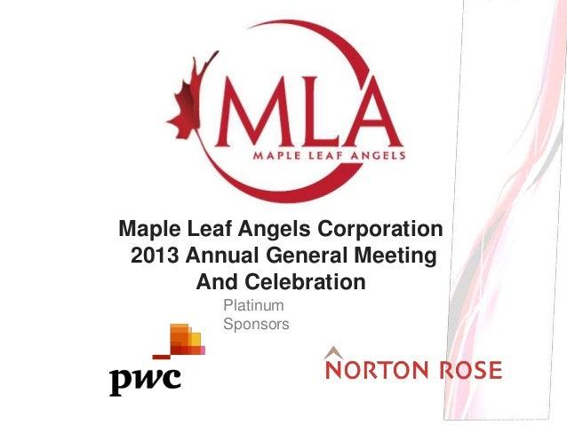 Platinum Sponsors Maple Leaf Angels Corporation 2013 Annual General Meeting And Celebration