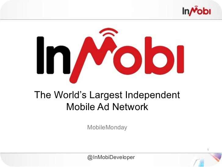 The World's Largest Independent      Mobile Ad Network           MobileMonday                                  1          ...