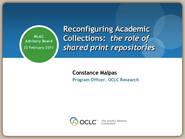 Reconfiguring Academic    MLACAdvisory Board     Collections: the role of23 February 2011   shared print repositories     ...