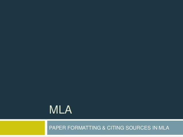 MLA PAPER FORMATTING & CITING SOURCES IN MLA